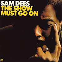 Show Must Go on by Sam Dees (2013-03-20)