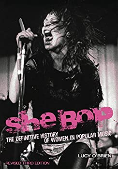 She Bop  The definitive history of women in popular music Revised third edition  LIVRE SUR LA MU