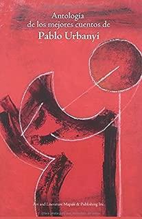 Antología de los mejores cuentos de Pablo Urbanyi