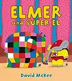 Elmer and Super El (Elmer Picture Books)