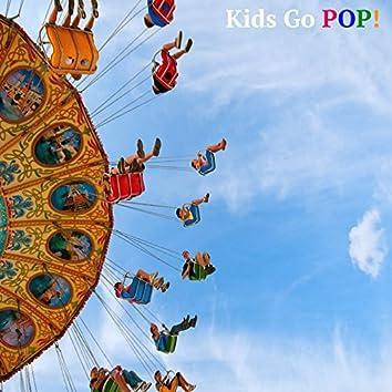 Kids Go POP!