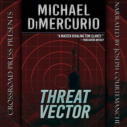 Threat Vector     The Michael Pacino Series, Book 6              By:                                                                                                                                 Michael DiMercurio                               Narrated by:                                                                                                                                 Joseph Courtemanche                      Length: 13 hrs and 27 mins     7 ratings     Overall 4.7