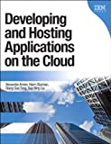 Developing and Hosting Applications on the Cloud (IBM Press) (English Edition)