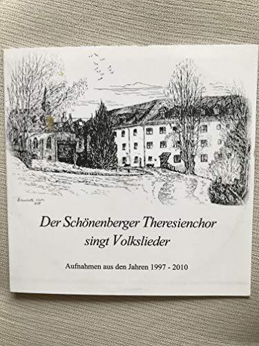 Der Schönenberger Theresienchor singt Volkslieder. Aufnahmen aus den Jahren 1997-2010. CD