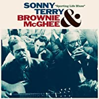 Sporting Life Blues by Sonny Terry & Brownie Mcghee (2007-03-16)