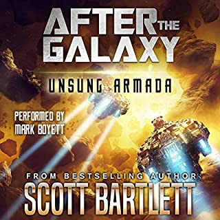 After the Galaxy     Unsung Armada              Written by:                                                                                                                                 Scott Bartlett                               Narrated by:                                                                                                                                 Mark Boyett                      Length: 8 hrs and 54 mins     Not rated yet     Overall 0.0