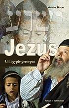 Jezus : Uit Egypte geroepen: roman