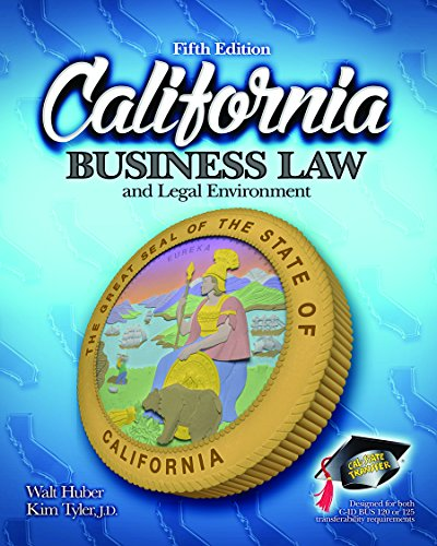 Compare Textbook Prices for CALIFORNIA BUSINESS:LAW+LEGAL ENVIRON 5th Edition ISBN 9781626840317 by Walt Huber, Kim Tyler