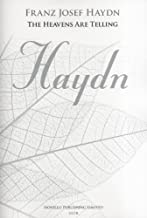 Haydn: The Heavens Are Telling - The Creation (New Engraving - SATB/Piano)