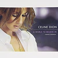 World to Believe In: Himiko Fantasia by Celine Dion (2008-10-22)