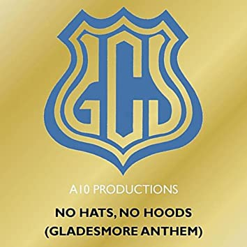 No Hats, No Hoods (Gladesmore Anthem)