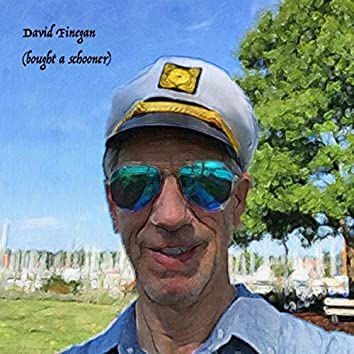 David Finegan (Bought a Schooner)