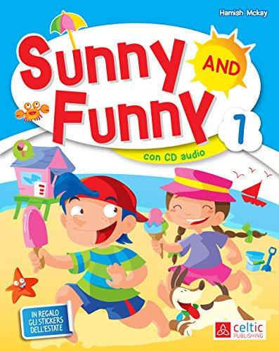 Sunny and Funny. Per la Scuola elementare. Con CD Audio (Vol. 1)