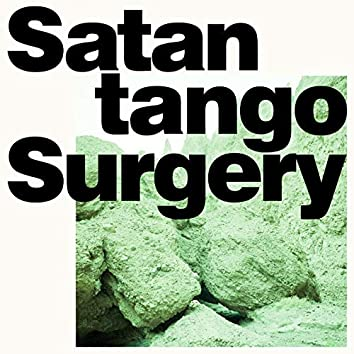 Satantango / Surgery