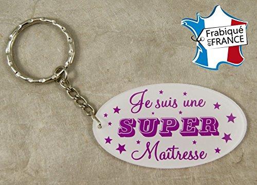 Porte Clef Je suis une Super Maîtresse - Le Cadeau Original de Fin d'Année Scolaire. L'école est finie ! Vive les Vacances !
