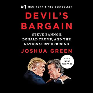 Devil's Bargain     Steve Bannon, Donald Trump, and the Nationalist Uprising              Written by:                                                                                                                                 Joshua Green                               Narrated by:                                                                                                                                 Fred Sanders                      Length: 8 hrs and 33 mins     16 ratings     Overall 4.7