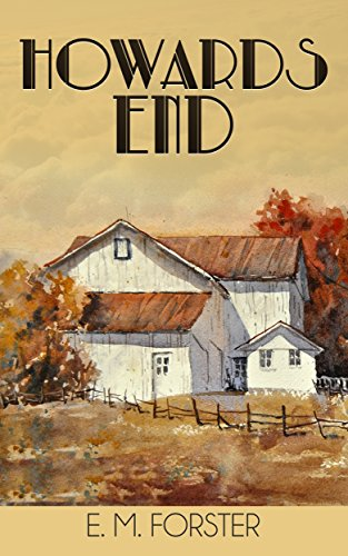 Howards End - (Illustrated) - Kindle edition by Forster, E. M.. Literature  & Fiction Kindle eBooks @ Amazon.com.