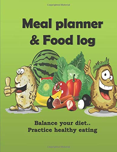 MEAL PLANNER & FOOD LOG BOOK WITH GREEN VEGETABLES: Balance your diet.. Practice healthy eating