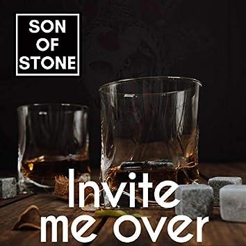 Invite me over