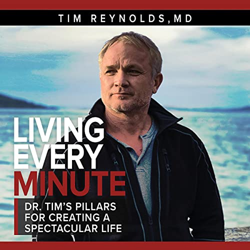 Living Every Minute Audiobook By Tim Reynolds MD cover art