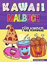 Kawaii Malbuch fuer Kinder: Einfache und lustige Kawaii-Malvorlagen fuer alle Altersgruppen, Kawaii Food Coloring Book fuer Stressabbau und Entspannung