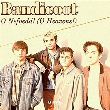 O Nefoedd! (O Heavens!)