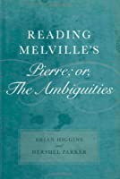 Reading Melville's Pierre; or, The Ambiguities: A Reading of the Poems (Southern Literary Studies) by Brian Higgins Hershel Parker(2007-05-01)
