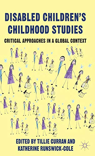 Disabled Children's Childhood Studies: Critical Approaches in a Global Context