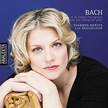 Bach and the Liturgical Year: Arias for Soprano and Organ Chorales