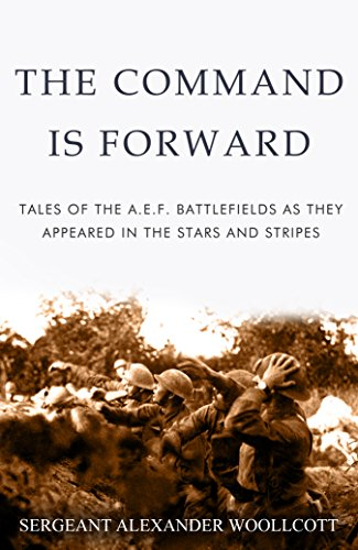 The Command is Forward: Tales of the A. E. F. battlefields as they appeared in The Stars and Stripes (English Edition)