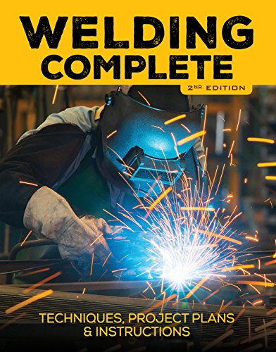 Welding Complete, 2nd Edition: Techniques, Project Plans & Instructions. Buy it now for 19.54