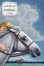 The Horse and His Boy (The Chronicles of Narnia, Book 3) by C. S. Lewis (2008-01-02)