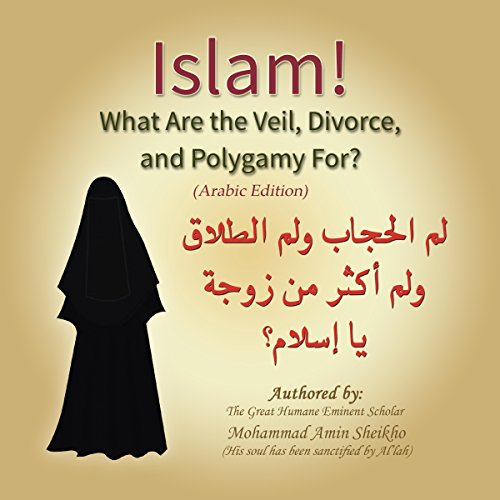 Couverture de Islam! What Are the Veil, Divorce, and Polygamy For? [Arabic Edition]