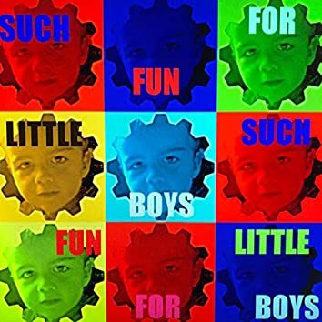 Such Fun For Little Boys