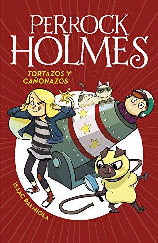 Tortazos y cañonazos (Serie Perrock Holmes 4)