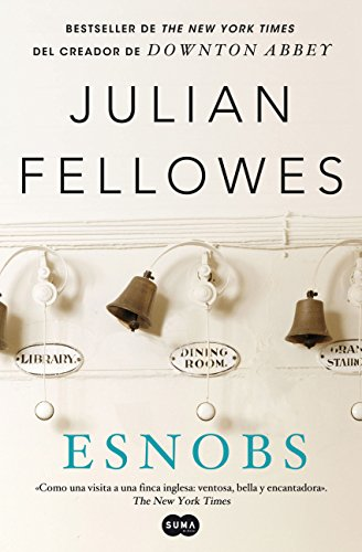 Esnobs: Bestseller de The New York Times del creador de Downton Abbey PDF EPUB Gratis descargar completo