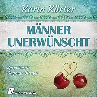 Männer unerwünscht                   Autor:                                                                                                                                 Karin Köster                               Sprecher:                                                                                                                                 Dagmar Bittner                      Spieldauer: 11 Std. und 55 Min.     138 Bewertungen     Gesamt 3,6