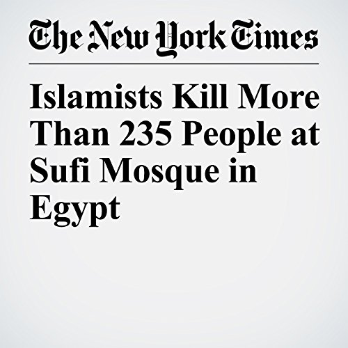 Islamists Kill More Than 235 People at Sufi Mosque in Egypt copertina