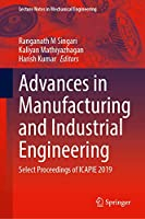 Advances in Manufacturing and Industrial Engineering: Select Proceedings of ICAPIE 2019 (Lecture Notes in Mechanical Engineering)