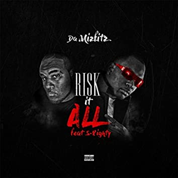 Risk It All (feat. S-8ighty)