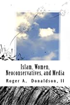 Islam, Women, Neoconservatives, and Media