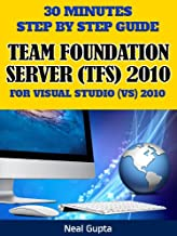 30 Minutes Step By Step Guide Team Foundation Server (TFS) 2010 For Visual Studio (VS) 2010