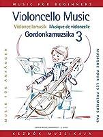 Violoncello Music for Beginners 3 / Viooncellomusik fur Anfanger 3 / Gordonkamuzsika Kendok Szamara 3
