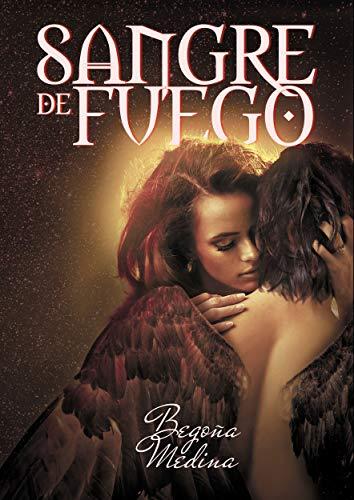 Sangre de fuego: Novela de romance paranormal, juvenil y fantasía (A partir de 16 años mínimo) (Trilogía de Ángeles y Demonios nº 2)