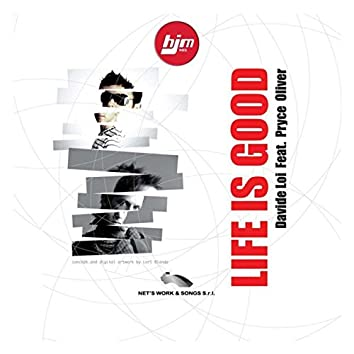 Life Is Good (feat. Pryce Oliver)
