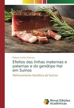 Efeitos das linhas maternas e paternas e do genótipo Hal em Suínos: Melhoramento Genético de