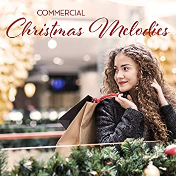 Commercial Christmas Melodies - Collection of Classic Christmas Carols That Will Work Great as a Soundtrack in Supermarkets and Shopping Centers