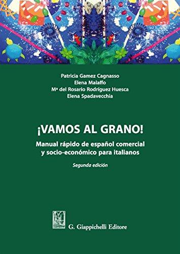 ¡Vamos al grano!. Manual rápido de español comercial y socio-económico para italianos