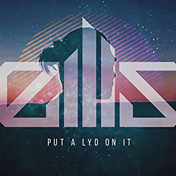 Put a Lyd on It (feat. Spring Brooks)