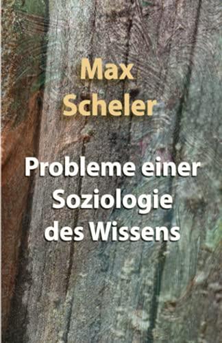 Probleme einer Soziologie des Wissens